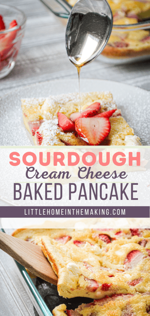 A slice of baked pancake, topped with fresh strawberries and maple syrup. The text reads: Sourdough Cream Cheese Baked Pancake