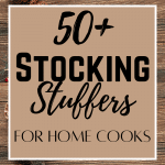 50+ Stocking Stuffer Ideas for People Who Love to Cook