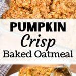 Pumpkin Crisp Baked Oatmeal - Canned Pumpkin Recipe