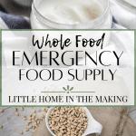 Emergency Food Supply - Whole Food Edition