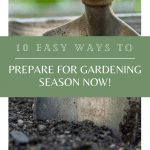 10 Easy Ways to Prepare for Gardening Season Now