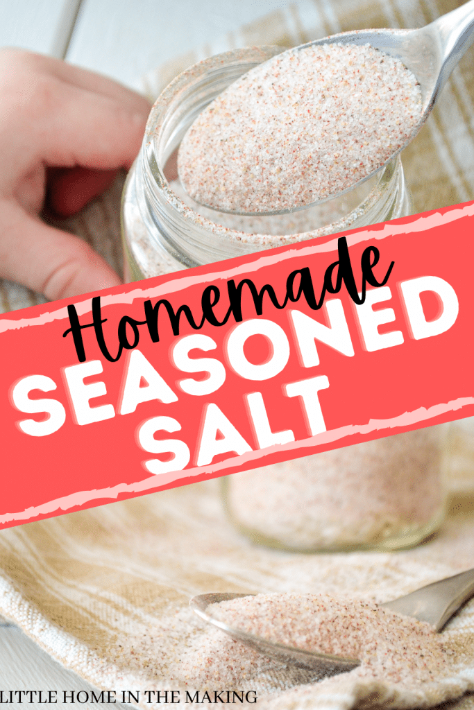 The top frame is a small hand holding a jar of seasoned salt. The bottom frame is a close up of a spoon with salt on it. The text reads: Homemade Seasoned Salt