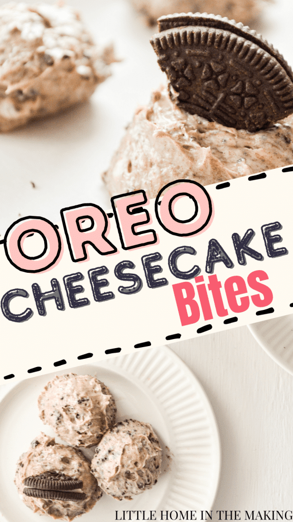 Top frame is a close up of a cheesecake bite with a chunk of oreo pressed on top. The bottom frame is an overhead shot of three Oreo Cheesecake Bites on a plate. The text reads: Oreo Cheesecake Bites.