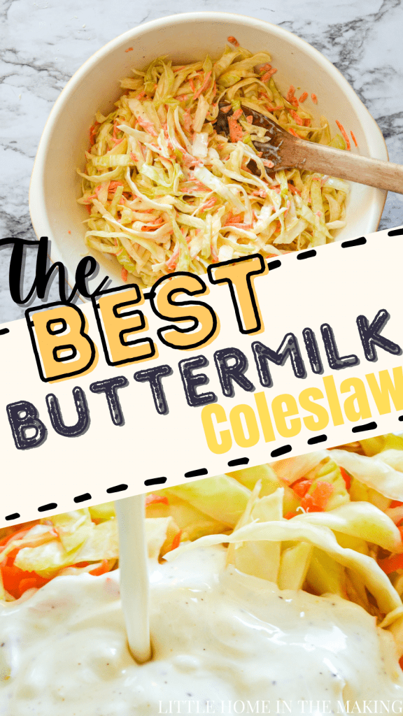 Two frames. The top frame is an overhead shot of a bowl of coleslaw. The bottom is homemade buttermilk coleslaw dressing being poured onto shredded cabbage and carrots. The text reads: The BEST Buttermilk Coleslaw.