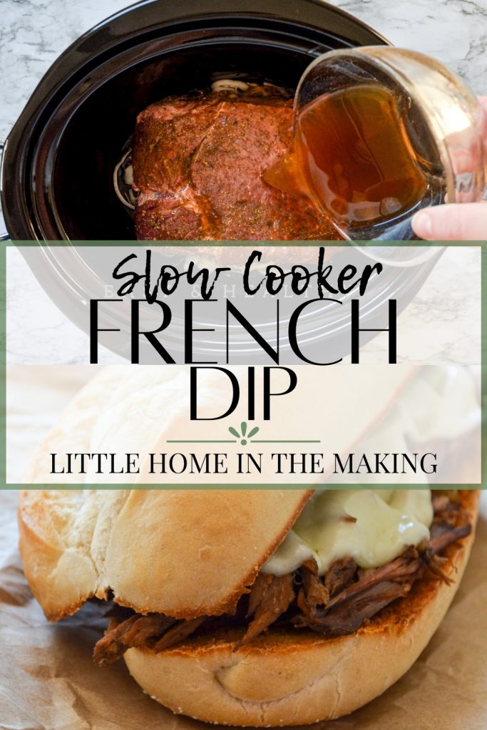 The top image is broth being poured over a beef roast. The bottom is a beef sandwich. The text reads: slow cooker french dip sandwiches.