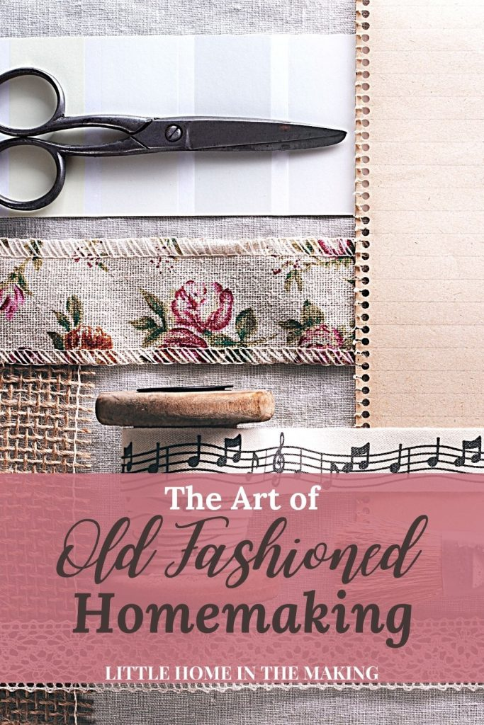 The Art of Old Fashioned Homemaking